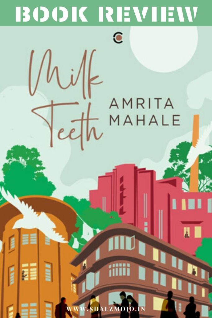 milk teeth by Amrita Mahale - book review- indian author - indian fiction - guest post