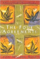 The Four Agreements by don Miguel Ruiz