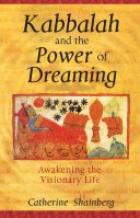 Kabbalah and the Power of Dreaming by Catherine Shainberg