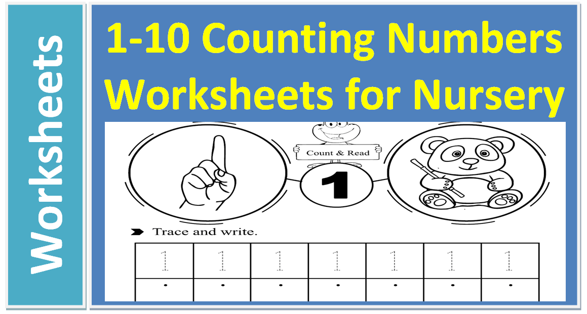 1-10 Counting Numbers Printable Worksheets Nursery Pre School Shamim Grammar School