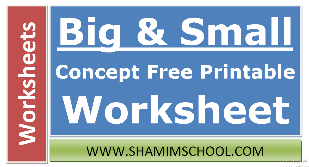 Big and Small Concept Free Printable Worksheet for Class Playgroup and Nursery Shamim Grammar School SGS