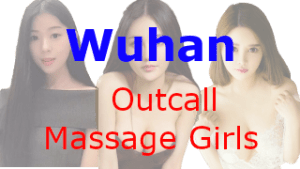 Wuhan Outcall Massage Girls