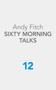 Cover of Sixty Morning Talks, edited by Andy Fitch, a solid pale gray background with the title and editor's name and the number 12 in blue.