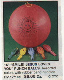 """If the Jesus pinata didn't ease enough of your aggression, you can slam your fist repeatedly into the smiley face and familiar phrase """"Smile, Jesus loves you!"""" with these punch balls."""