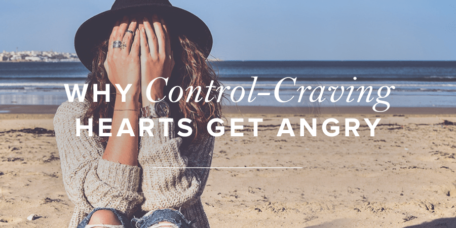 Why Control-Craving Hearts Get Angry