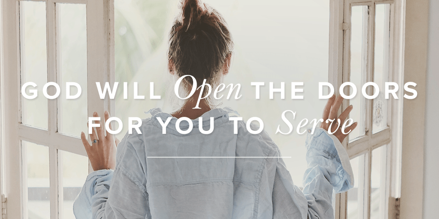 God Will Open the Doors for You to Serve