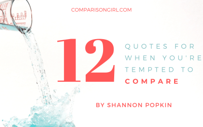 12 Quotes for when You're Tempted to Compare