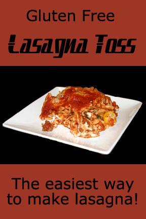 Gluten Free Lasagna Toss- So Easy!