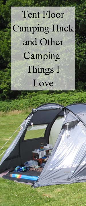 Tent floor hack and other camping things I love