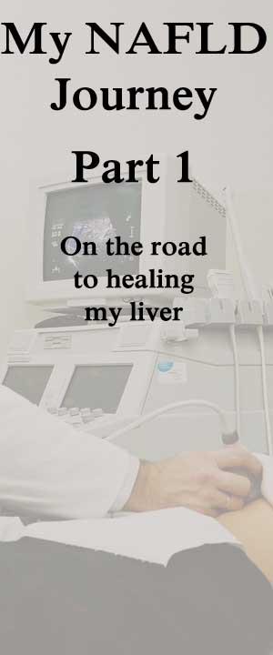 My NAFLD Journey, Part 1–Liver Disease