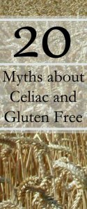 20 Myths About Celiac and Gluten Free