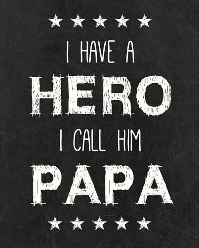 Papa Hero Printable I