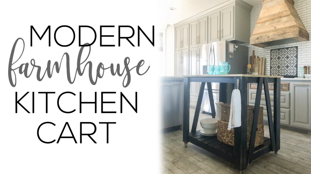 DIY Modern Farmhouse Kitchen Island Cart