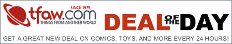 Get a great new deal on comics toys and more every 24 hours!