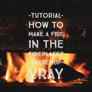 How to make a fire in the fireplace Vray tutorial
