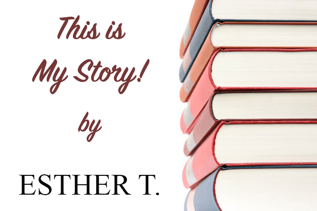 My Story – Esther T