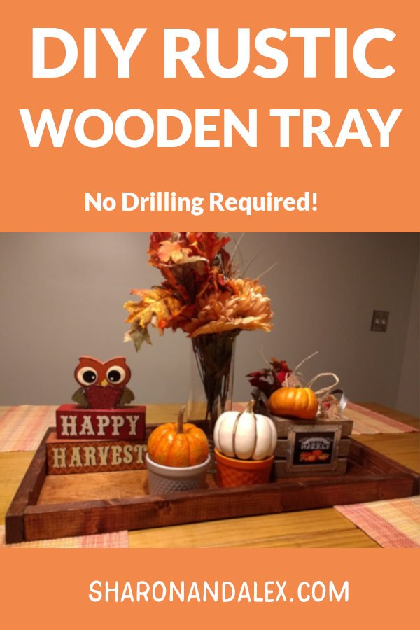 If you're looking for an easy DIY wooden tray tutorial, check this out. There's no drilling required. In no time at all, you can have a beautiful rustic wooden tray to use as a centerpiece or to display your favorite decor items. #homedecor #woodentray #diy #diyprojects #woodentray #rustic