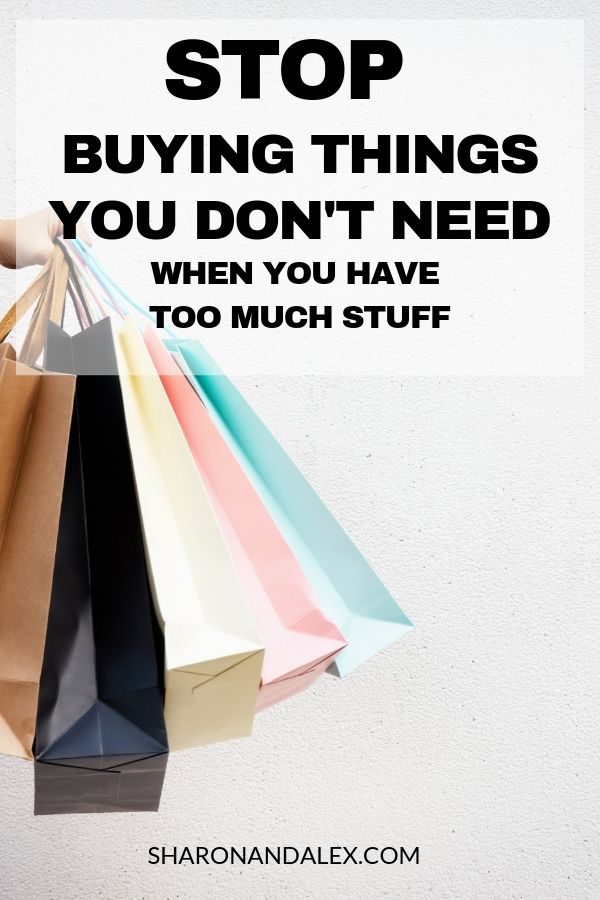 Are you stressed out by the amount of stuff you have in your home? Are you tired of decluttering over and over? You're not alone! This post describes why we buy things we don't need and lists actionable steps you can take to stop having too much stuff! #decluttering #toomuchstuff #minimalism