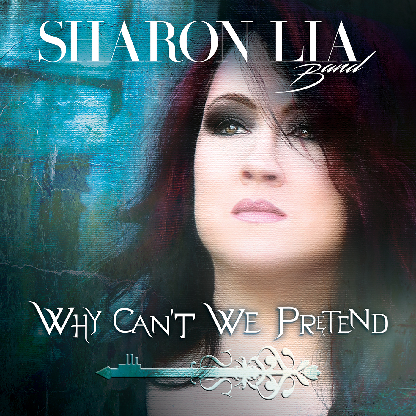 Why Can't We Pretend by Sharon Lia Band single artwork