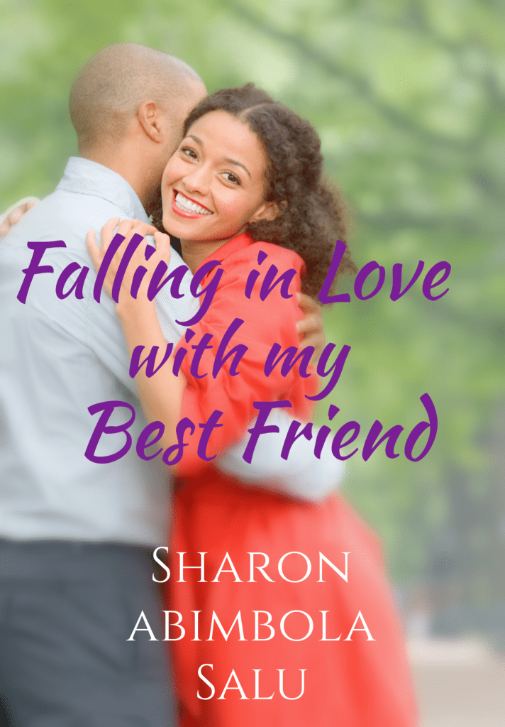 Falling in Love with My Best Friend - Nigerian Fiction Writer