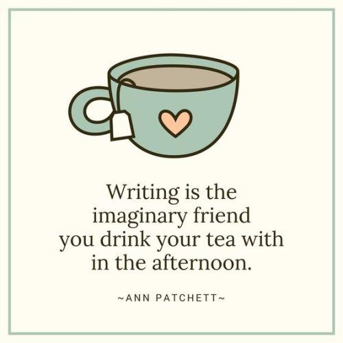 Ann Patchett Quote - Afternoon Tea