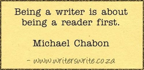 Michael Chabon - Be a Reader First - Writing Quote