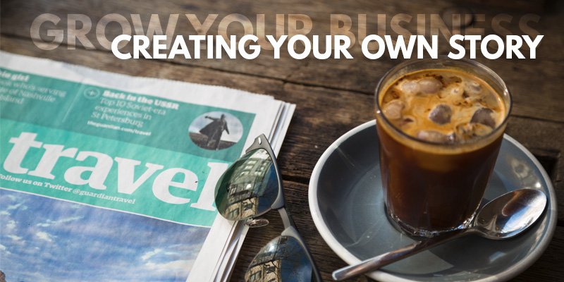 Grow Your Business By Creating Your Own Story | Header