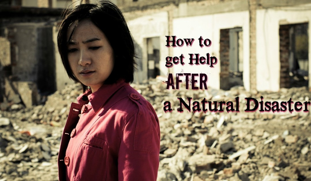 How to Get the Help You Need After a Natural Disaster