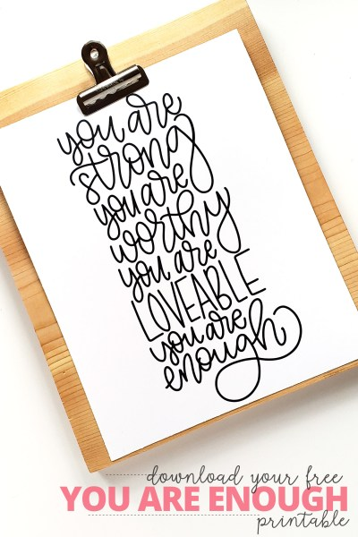 """Download your free """"You are Enough"""" Printable!"""