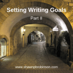 Setting Writing Goals Part II