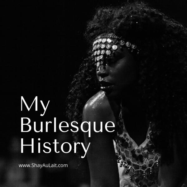 My Burlesque History - shayaulait.com