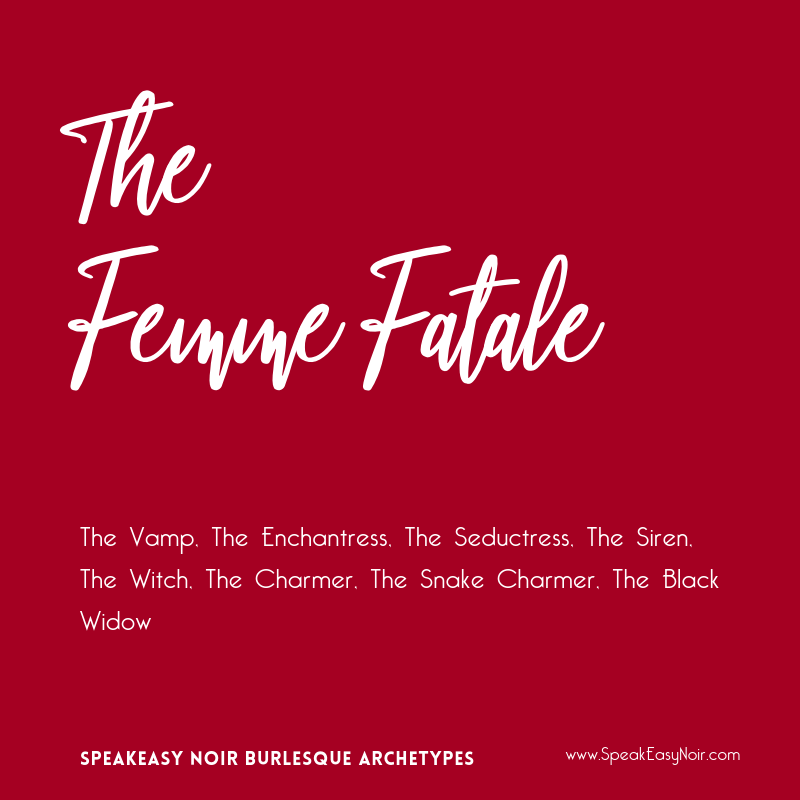"""The Femme Fatale Burlesque Archetype"" - www.shayaulait.com"