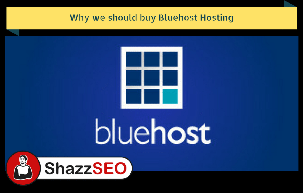 Why we should buy Bluehost Hosting