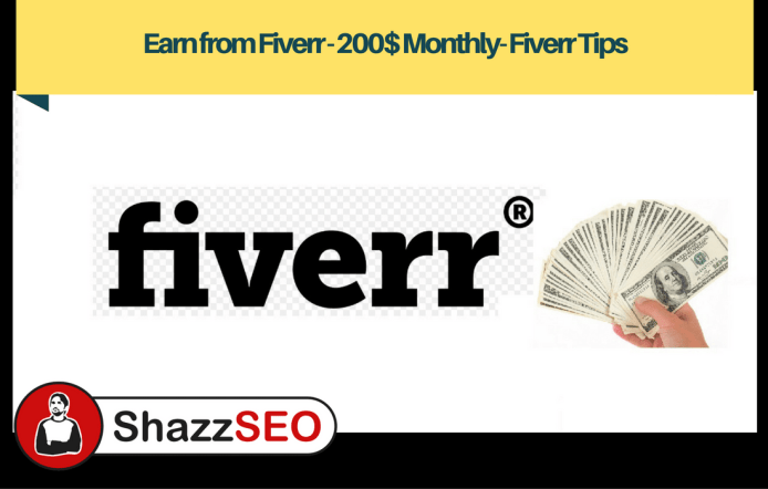 Earn from Fiverr - 200$ Monthly- Fiverr Tips