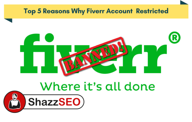 Top 5 Reasons Why Fiverr Account Restricted