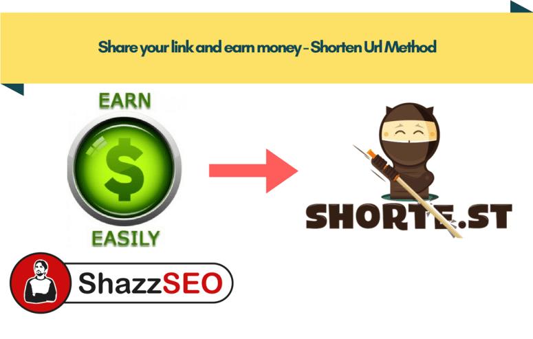 Share your link and earn money - Shorten Url Method