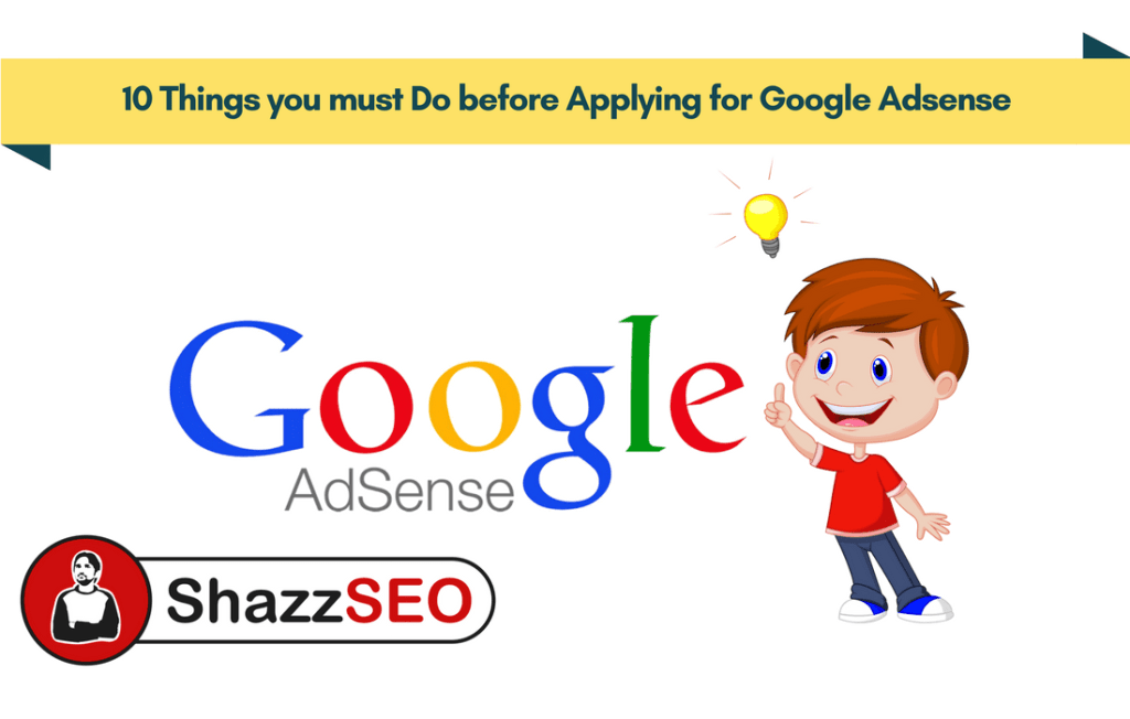 10 things to do Before applying for Google Adsense