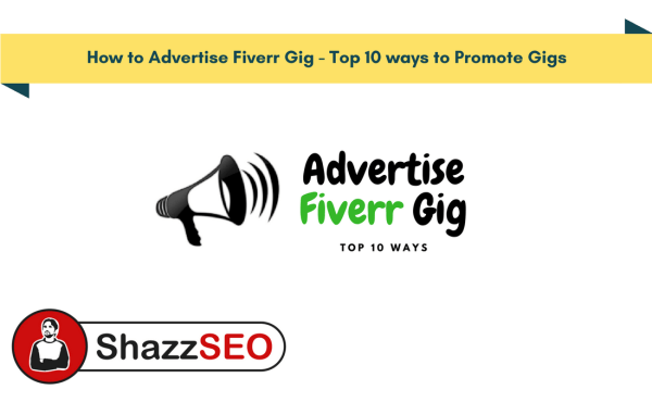 How to Advertise Fiverr Gig - Top 10 ways to Promote Gigs