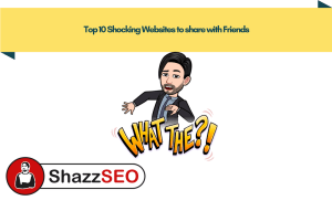 Top 10 Shocking Websites to share with Friends