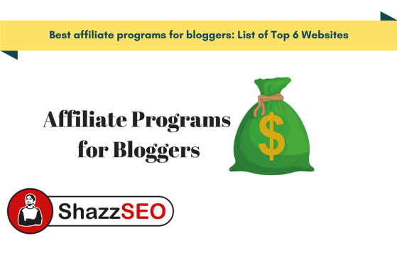 Best affiliate programs for bloggers List of Top 6 Websites