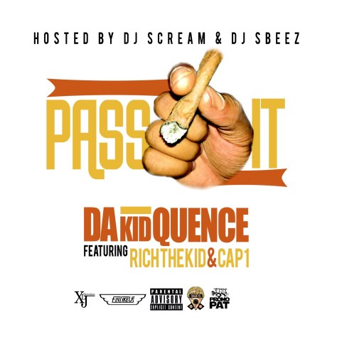 Track: Da Kid Quence – PassIt! Featuring Rich The Kid And Cap 1