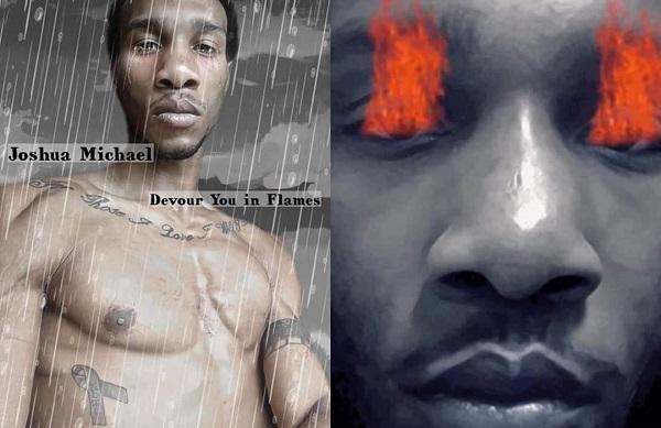 Joshua Michael – Devour You in Flames