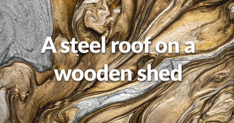 'A steel roof on a wooden shed' written ontop of a macro photo of hot steel being poured onto wood