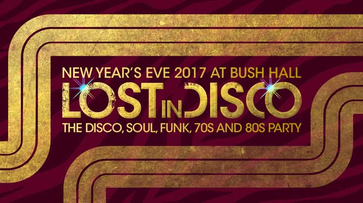 Lost In Disco London New Years Eve Bush Hall