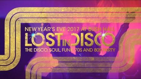 Lost In Disco New Year's Eve Bush Hall Sheen Resistance