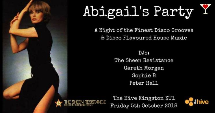 Abigail's Party Sheen Resistance October The Hive Kingston Disco