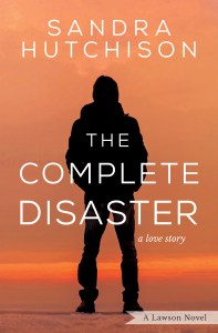Cover of The Complete Disaster (Lawson, Book Two) by Sandra Hutchison