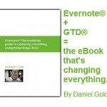 """""""Evernote: How to capture everything and Get Things Done"""" by Dan Gold"""