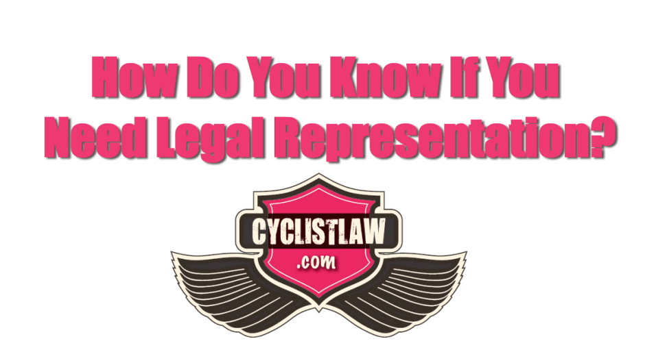 How Do You Know If You Need Legal Representatio