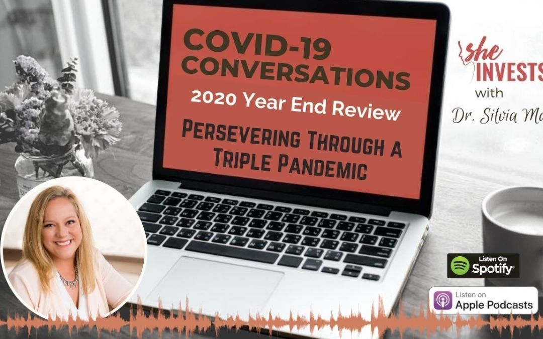 029 – 2020 Year End Review – Persevering Through a Triple Pandemic
